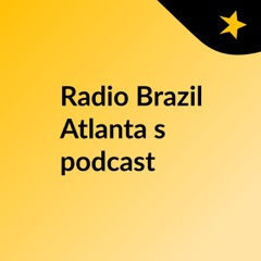 Radio Brazil Atlanta's podcast