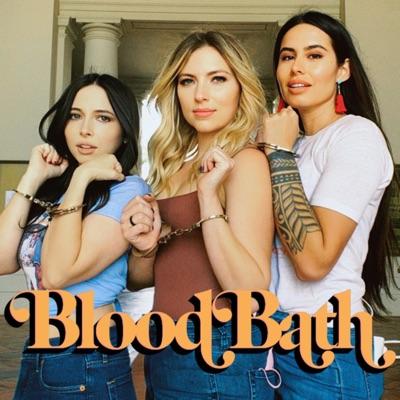 BloodBath w/ Annie, & Esther, & Khalyla