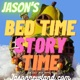 Jason's Bed Time Story Time