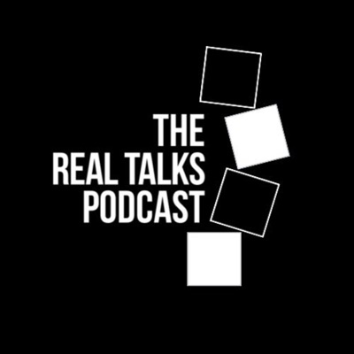 The Real Talks Podcast