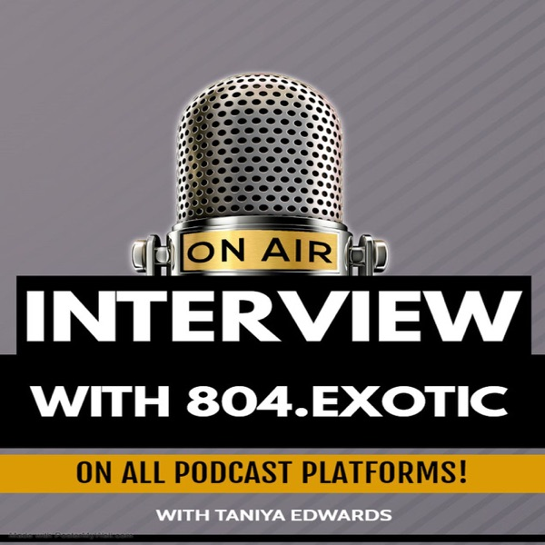 Interview With Artist 804.Exotic