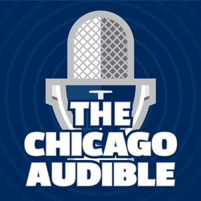 The Chicago Audible - Chicago Bears Podcast and Postgame Show