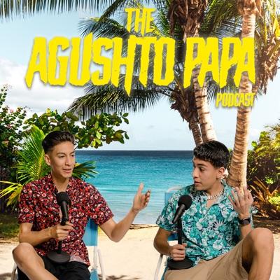Agushto Papa Podcast:By Diego & Jason