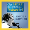 Get More Retirement Podcast - Bruce Smith