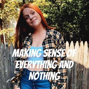 Making Sense of Everything and Nothing