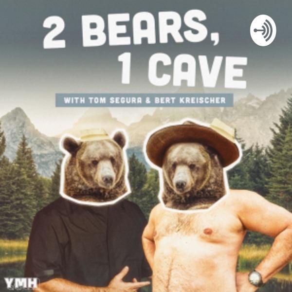 2 Bears 1 Cave w Tom Segura & Bert Kreischer image
