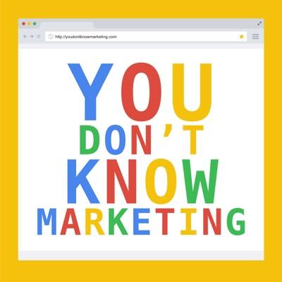 You Don't Know Marketing —Le Marketing avancé, vulgarisé pour les créateurs.
