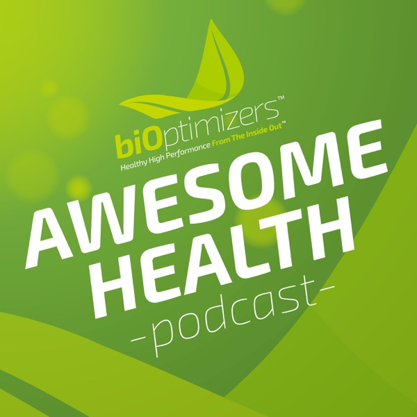 BiOptimizers - Awesome Health Podcast