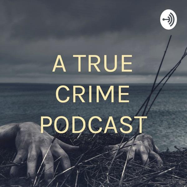 A TRUE CRIME PODCAST