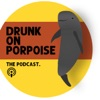 Drunk on Porpoise