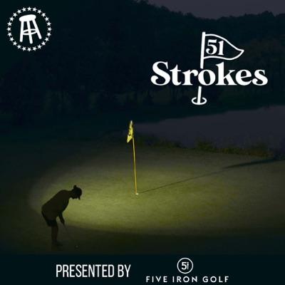 51 Strokes:Barstool Sports