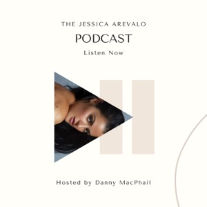 The Jessica Arevalo Podcast