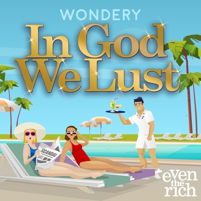 In God We Lust:Wondery