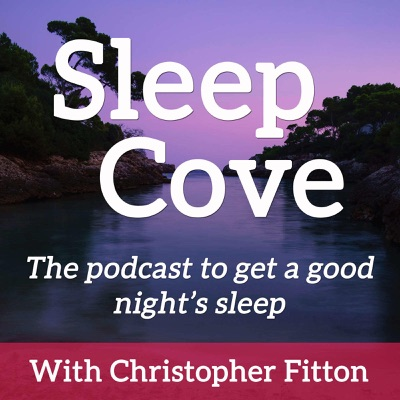 Guided Sleep Meditation & Sleep Hypnosis from Sleep Cove:Christopher Fitton