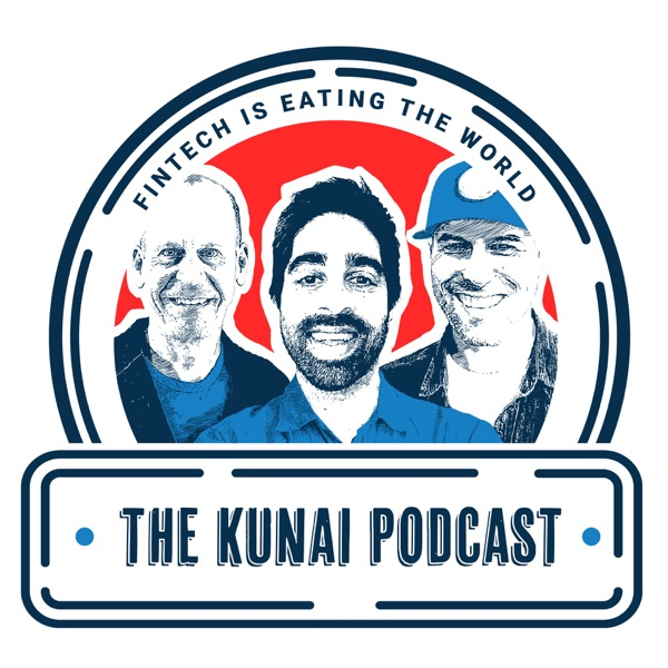 The Kunai Podcast: Fintech is Eating the World