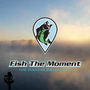 Fish the Moment Podcast