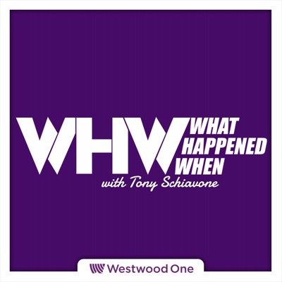 What Happened When:Westwood One Podcast Network