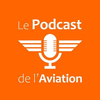 Le Podcast de l'Aviation