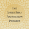 Idries Shah Foundation Podcast | Practical Psychology for Today