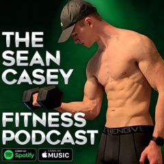 The Sean Casey Fitness Podcast