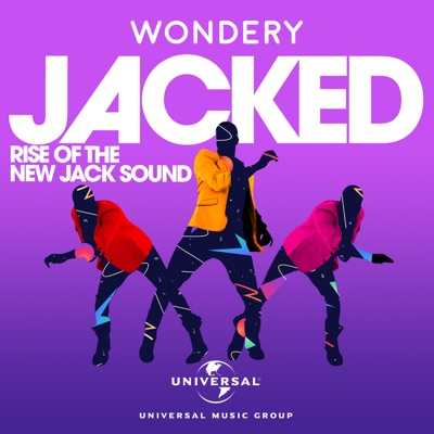 Jacked: Rise of the New Jack Sound:Wondery | UMG