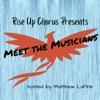 "Rise Up Chorus Presents ""Meet the Musicians"" artwork"