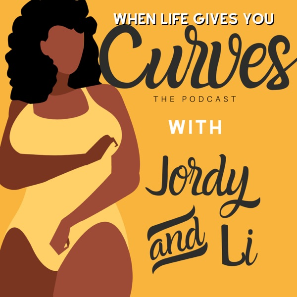 When Life Gives You Curves Podcast