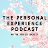The Personal Experience Podcast