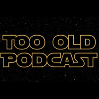Too Old Podcast podcast