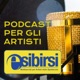 Esibirsi, il Podcast per gli artisti