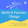 Birth And Parenty Things artwork
