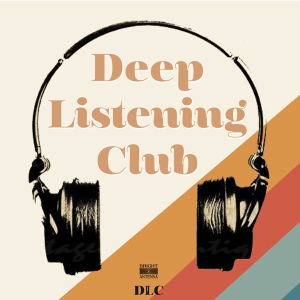 Deep Listening Club with Bright Antenna Records