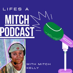 Life's a Mitch Podcast