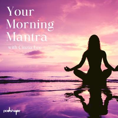 Your Morning Mantra:Podshape