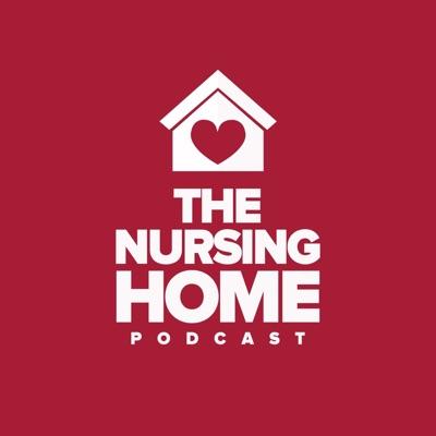 The Nursing Home Podcast