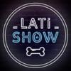 Lati Show