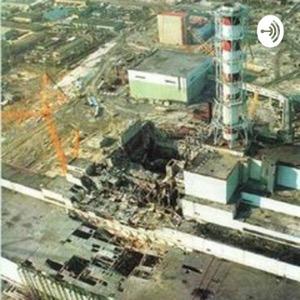 The Chernobyl Catastrophe Podcast