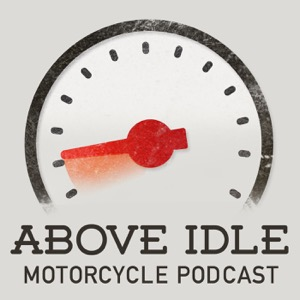 Above Idle Motorcycle Podcast