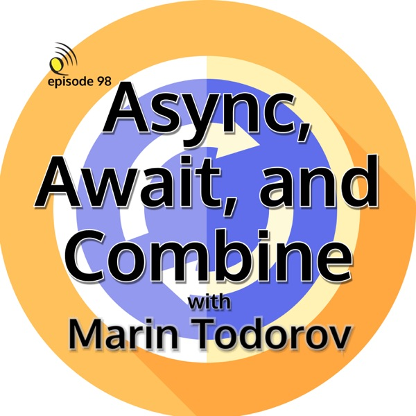 Async, Await, and Combine with Marin Todorov thumbnail