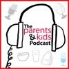 Parents & Kids Podcast