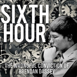 SIXTH HOUR: The Wrongful Conviction of Brendan Dassey
