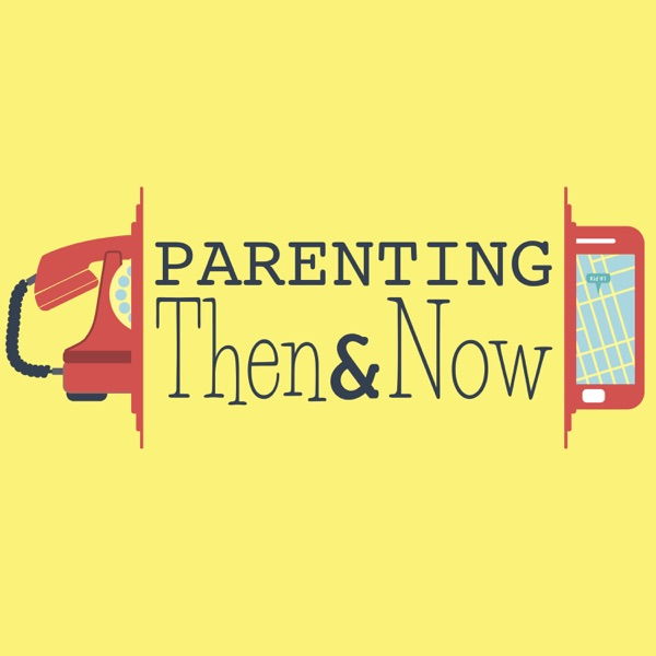 Parenting Then and Now image