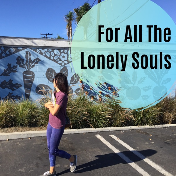 For All The Lonely Souls