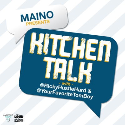 Maino Presents: Kitchen Talk:Loud Speakers Network