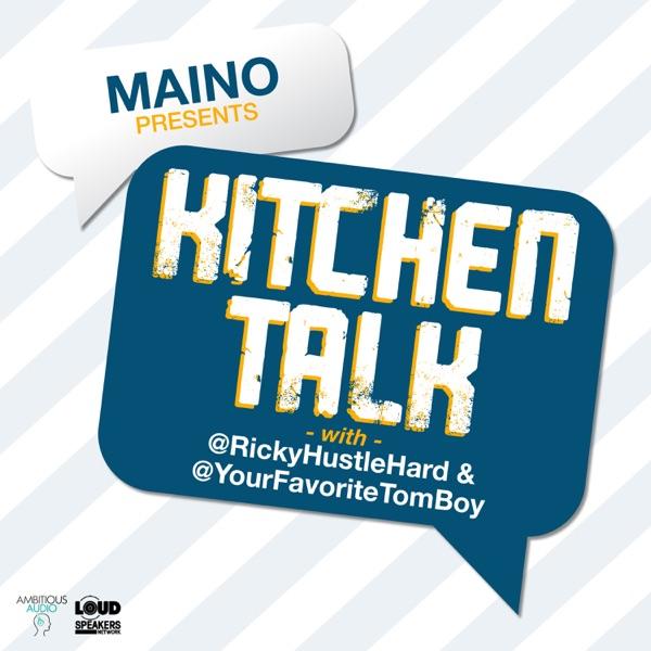 Maino Presents: Kitchen Talk