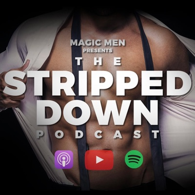 Stripped Down Podcast:Magic Men