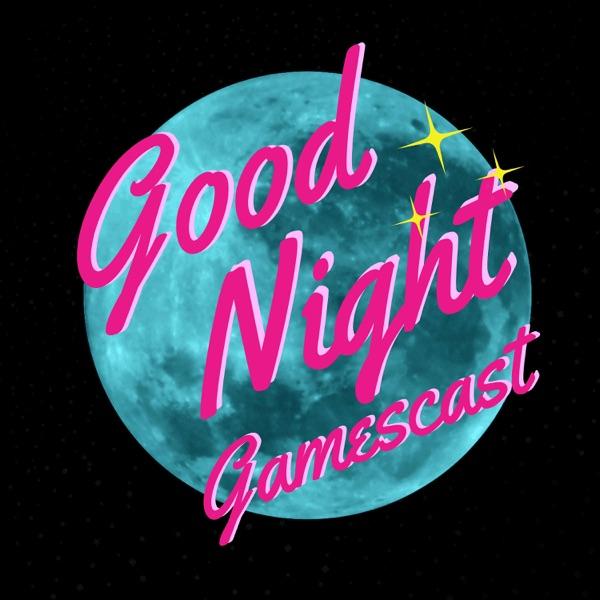 Goodnight Gamescast