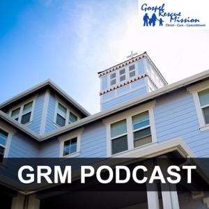 Grants Pass Gospel Rescue Mission Podcast