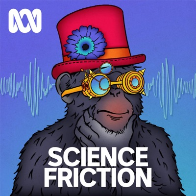 Science Friction:ABC Radio