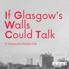 If Glasgow's Walls Could Talk artwork